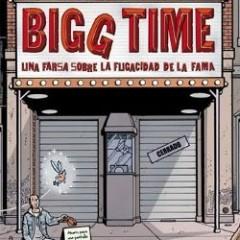 'Bigg Time' y lo absurdo de la fama