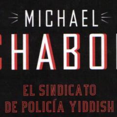 El sindicato de policía yiddish, de Michael Chabon