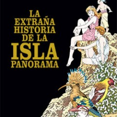 La extraña historia de la Isla Panorama, pero extraña de verdad