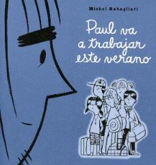 'Paul va a trabajar este verano', de Michel Rabagliati