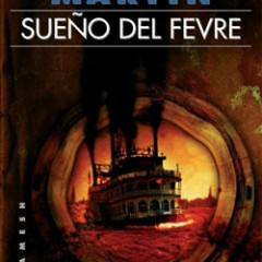'Sueño del Fevre': George R.R. Martin navega por un Mississippi sangriento