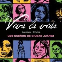 'Viva la vida': sueños y esperanzas en Ciudad Juárez
