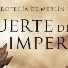 En oferta 'Muerte de un Imperio', segundo volumen de la trilogía 'Profecía de Merlín'