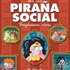 'Sea Una Piraña Social. Pregúnteme Cómo', habrá que dejarse ilustrar por el señor Fernández