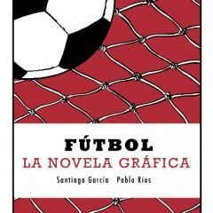 'Fútbol, la novela gráfica', pasión irrefrenable