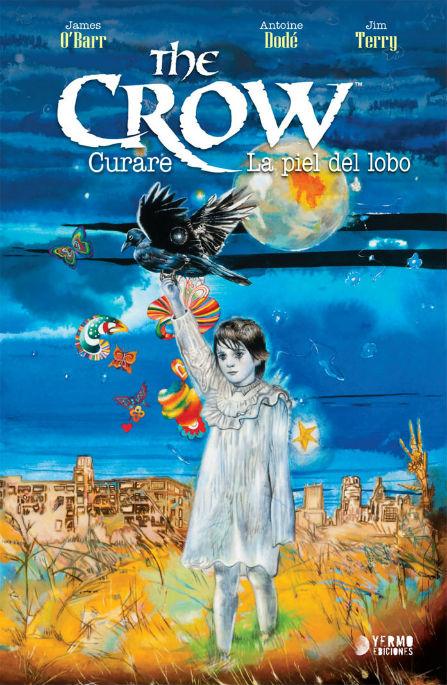 The Crow. Curare y La Piel del Lobo