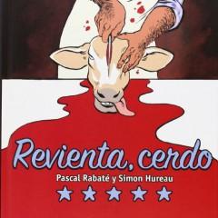 'Revienta, cerdo', no te fies del carnicero de la esquina
