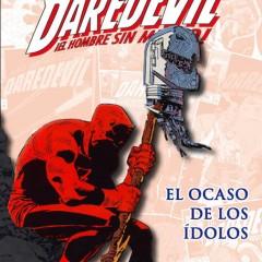 'Marvel Héroes 55 Daredevil: El Ocaso de los Ídolos', se cierra el círculo