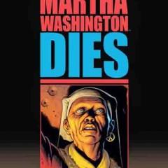 'Martha Washington Dies', tardío punto y final