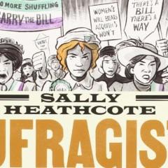 'Sally Heathcote. Sufragista', lección de humanidad
