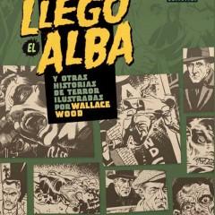 'Llegó el Alba y Otras Historias de Terror Ilustradas por Wallace Wood', CLÁ-SI-CO