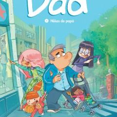 'Dad 1. Niñas de papá', el sacrificio de ser padre