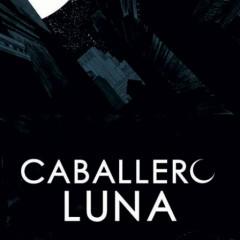 'Caballero Luna. Apagón', sustitutos a la altura