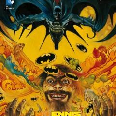 'Batman: Enloquecidos', Ennis se desmadra a lo grande