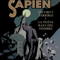 'Abe Sapiens Vol.3: Oscuro y Terrible y La Nueva Raza del Hombre', terror de alta calidad