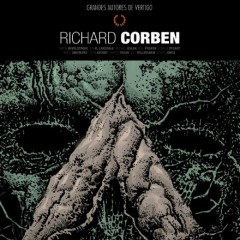 'Grandes autores de Vertigo. Richard Corben', el rastro de un maestro