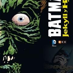 'Batman: Jekyll y Hyde', explosivo thriller psicológico