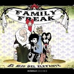 'Family Freak. El hijo del elefante', la parada de los monstruos