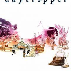'Daytripper', ganas de vivir