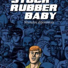 'Stuck Rubber Baby: Mundos Diferentes', orgullo y prejuicios