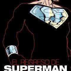 'El Regreso de Superman', y al cuarto volumen resucitó