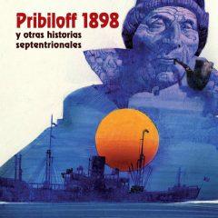 'Pribiloff 1898 y otras historias septentrionales', GENIO
