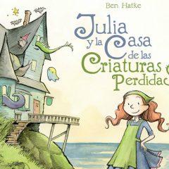 'Julia y la casa de las criaturas perdidas', entrañable cuento