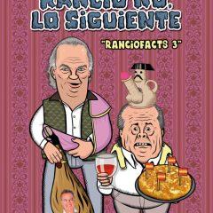 'Ranciofacts vol.3: Rancio no, lo Siguiente', ¡jajojajota!