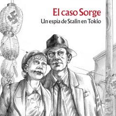 'El caso Sorge: Un espía de Stalin en Tokio', conociendo a un personaje singular