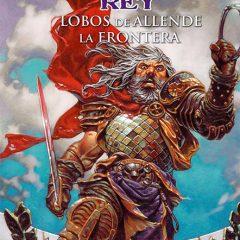 'Conan Rey: Lobos de Allende la Frontera', el guerrero sin descanso