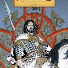 'Arturo. Una epopeya celta. Volumen I', renovando la leyenda