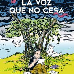 'La voz que no cesa', el corazón del poeta