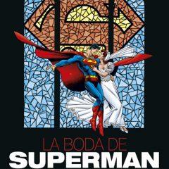 'Superman: La Boda de Superman', preparen las  mejores galas para el evento del año