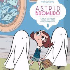 'Astrid Bromuro 2. Cómo atomizar a los fantasmas', otra…gozada