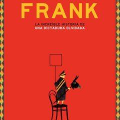 'Frank. La increíble historia de una dictadura olvidada', disertar con monosílabos