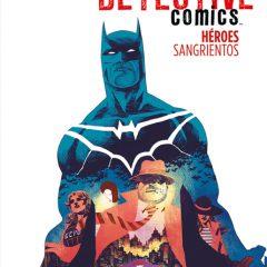 'Detective Comics: Héroes Sangrientos', rellenando algunos huecos