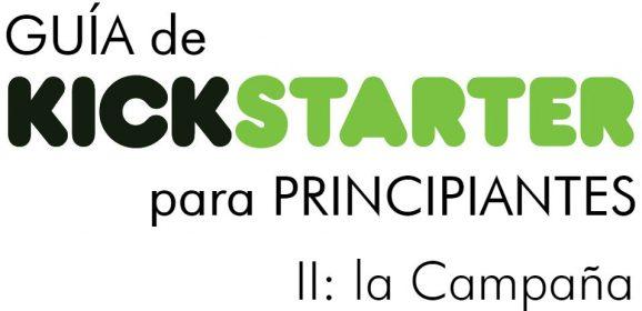 Kickstarter para principiantes (II): la campaña