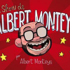 'El show de Albert Monteys', señor de la risa, maestro de la carcajada, genio del humor