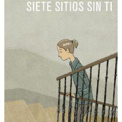 'Siete sitios sin ti', la vida, tal cual