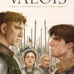 'Valois 1. El espejismo italiano', visualmente asombrosa