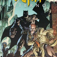 'Batman Eterno Integral Volumen 1', ración semanal del Hombre Murciélago