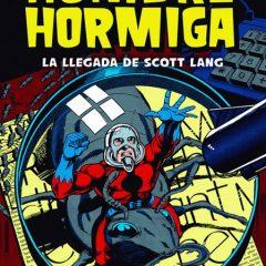 '100% Marvel HC El Hombre Hormiga: La Llegada de Scott Lang', pequeño gran héroe