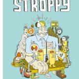 'Stroppy', viaje al absurdo con muy buen humor