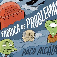 'La Fabrica de Problemas', absurda genialidad