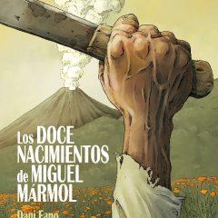 'Los doce nacimientos de Miguel Mármol', tebeo con alma de documental