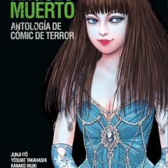 'Ángulo Muerto: Antología del Comic de Terror', que susto más grande, prefiero la muerte