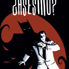 'Batman: Bruce Wayne ¿Asesino? Volumen 1', hasta Jessica Fletcher tendría dudas