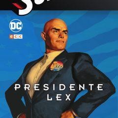 'Superman: El Nuevo Milenio 4 – Presidente Lex', por y para el pueblo