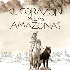 'El corazón de las amazonas', reimaginar la mitología