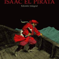 'Isaac el pirata. Integral', la de un pirata es la vida mejor…su cómic, también